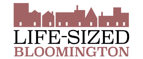 Life-Sized Bloomington